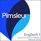 ESL German Phase 1, Unit 26-30: Learn to Speak and Understand English as a Second Language with Pimsleur Language Programs |  Pimsleur