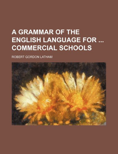 A grammar of the English language for  commercial schools