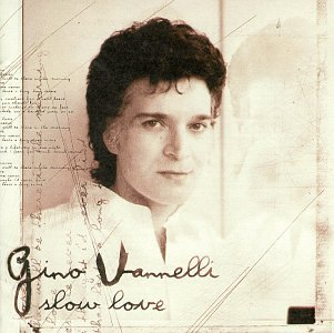 Gino Vannelli - Slow Love - Zortam Music