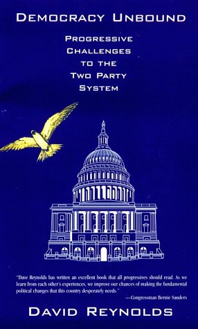 Democracy Unbound: Progressive Challenges to the Two Party System