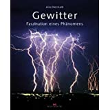 "Gewitter. Faszination eines Ph�nomensvon ""Alex Hermannt"""