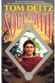 Soulsmith (Soulsmith Trilogy, #1) by Tom Deitz and Tim White
