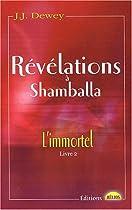 Révélations à Shamballa - L'immortel, Livre 2