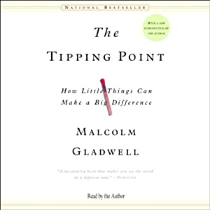 The Tipping Point: How Little Things Can Make a Big Difference | [Malcolm Gladwell]