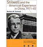 img - for By Barbara W. Tuchman Stilwell and the American Experience in China, 1911-45 (1st Grove Press ed) book / textbook / text book