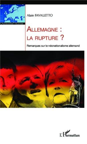 Alain Favaletto - Allemagne : la rupture ?: Remarques sur le néonationalisme allemand