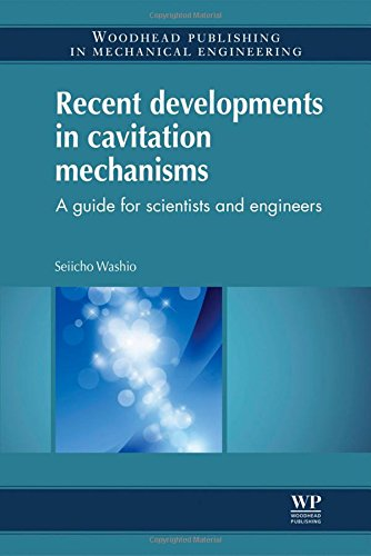 Recent Developments In Cavitation Mechanisms: A Guide For Scientists And Engineers