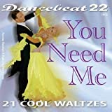Dancebeat You Need Me - 21 Cool Waltzes Dancebeat CD Music For Dancing recorded in tempo for music teaching performance or general listening and enjoyment