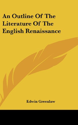 An Outline of the Literature of the English Renaissance