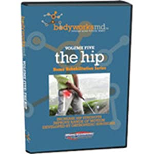 BodyworksMD Volume 5 The Hip Home Rehabilitation DVD by Spinervals