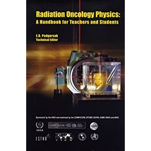 Radiation Oncology Physics: A Handbook for Teachers And Students