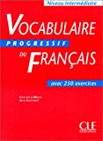 Vocabulaire Progressif Du Francais avec 250 exercices (Niveau Intermediate): (French Edition) (2090338725) by Claire Leroy-Miquel
