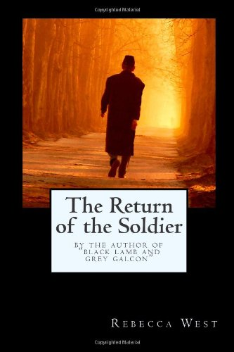 The Return of the Soldier: By the Author of  Black Lamb and Grey Falcon