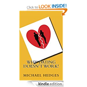 Why Dating Doesn't Work! - Kindle edition by Michael Hedges. Health