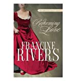 Francine Rivers [Redeeming Love] [by: Francine Rivers]