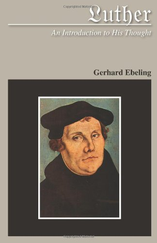 Luther: An Introduction to His Thought