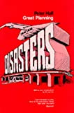 Great Planning Disasters (California Series in Urban Development)