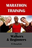 Marathon Training for Walkers and Beginners: The how-to guide for non-runners who want to keep fit and injury-free