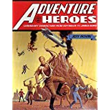 Adventure Heroes: Legendary Characters from Odysseus to James Bondby Jeff Rovin