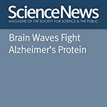Brain Waves Fight Alzheimer's Protein Other Auteur(s) : Laura Sanders Narrateur(s) : Jamie Renell