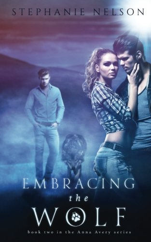 Embracing the Wolf (The Anna Avery Series) [Nelson, Stephanie] (Tapa Blanda)