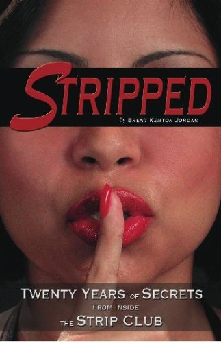 Stripped: Twenty Years of Secrets from Inside the Strip Club