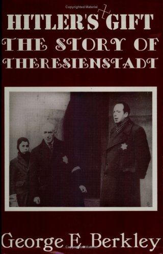 Hitler's Gift: The Story of Theresienstadt