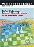Spanisch Abtauschvariante: Auf den Spuren Bobby Fischers