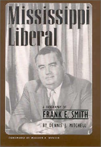Mississippi Liberal: A Biography of Frank E. Smith