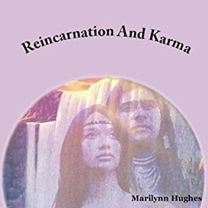 Reincarnation and Karma: The Mystic Knowledge Series | [Marilynn Hughes]