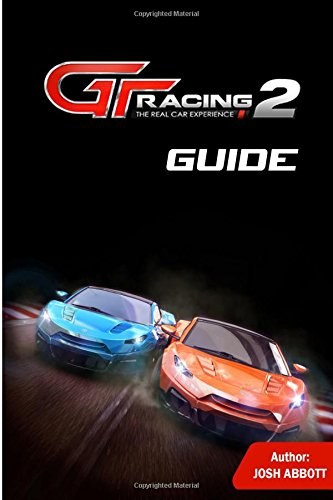 GT Racing 2 Guide: Beat Your Opponents and Get Tons of Cash!