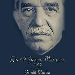 Gabriel Garcia Marquez: A Life | [Gerald Martin]