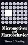 Micromotives and Macrobehavior (Fels Lectures on Public Policy Analysis) (0393090094) by Schelling, Thomas C.