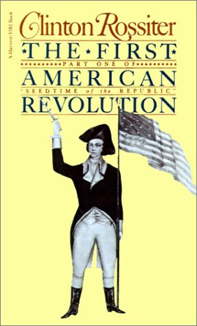 First American Revolution : The American Colonies on the Eve of Independence, CLINTON LAWRENCE ROSSITER
