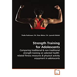 Strength Training for Adolescents: Comparing traditional [Paperback]