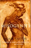 Misogynies: Reflections on Myths and Malice (0099737418) by Joan Smith