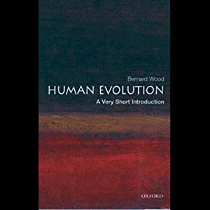 Human Evolution: A Very Short Introduction | [Bernard Wood]