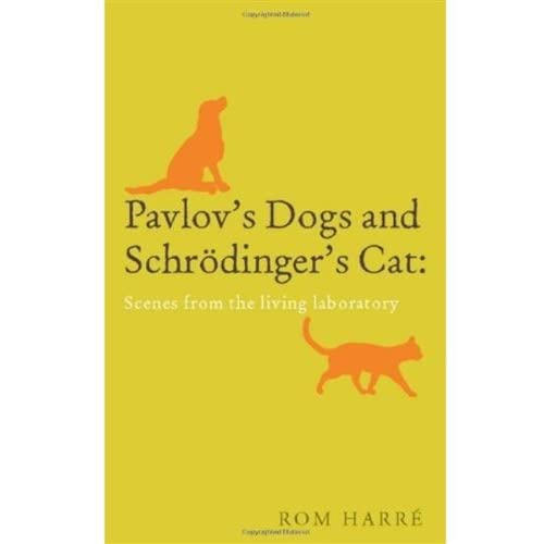Pavlov's Dogs and Schrdinger's Cat: Scenes from the living laboratory