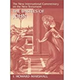 The Epistles of John (The New International Commentary on the New Testament) (0802821898) by Marshall, I. Howard