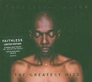 Forever Faithless: The Greatest Hits [Ltd. Ed. Digipack]