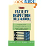 Facility Inspection Field Manual: A Complete Condition Assessment Guide