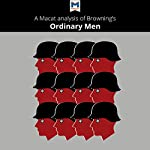 A Macat Analysis of Christopher R. Browning's Ordinary Men | James Chappel,Tom Stammers