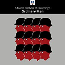 brownings ordinary men More essay examples on literature rubric the first and the final agenda of hitler was the extermination of jews - regarding christopher browning's ordinary men introduction the basic objective of his all war plans was to wipe out this race from the face of this earth, as would be testified from this order.