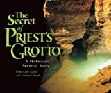 img - for [(The Secret of Priest's Grotto: A Holocaust Survival Story )] [Author: Peter Lane Taylor] [Apr-2007] book / textbook / text book