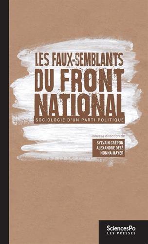 Les faux-semblants du Front national : Sociologie d'un parti politique