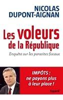 Les voleurs de la République : Enquête sur les parasites fiscaux