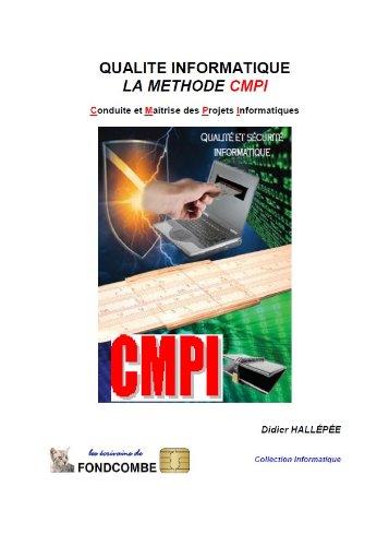 Couverture du livre Qualité Informatique : La méthode CMPI - Conduite et Maîtrise des Projets Informatiques