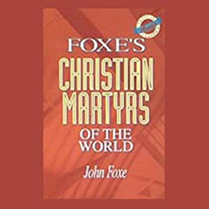 Foxe's Christian Martyrs of the World Audiobook