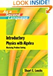 Introductory Physics with Algebra as...