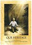Our Heritage, A Brief History of The Church of Jesus Christ of Latter-Day Saints